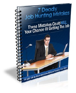 7 Deadly Job Hunting Mistakes