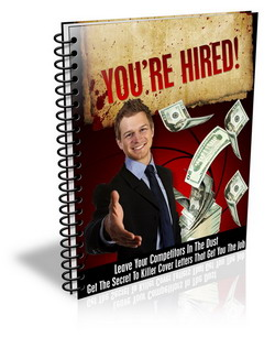 You Are Hired - A Guide to Writing Killer Cover Letters